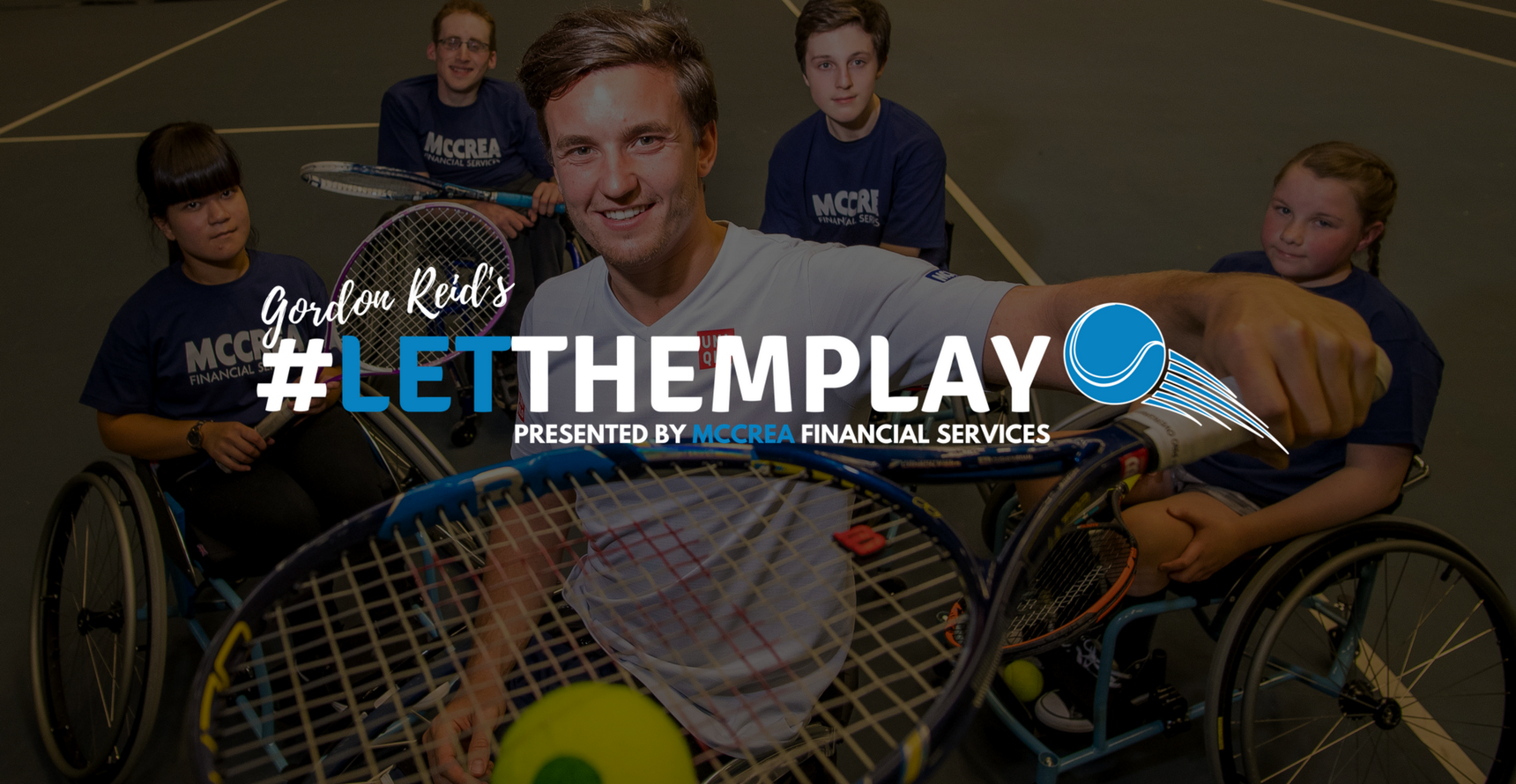 Gordon Reid's #LetThemPlay presented by McCrea Financial Services
